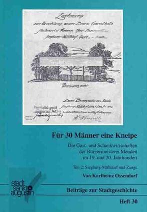 Die Gast- und Schankwirtschaften der Bürgermeisterei Menden im 19. und 20. Jahrhundert / Für 30 Männer eine Kneipe von Ossendorf,  Karlheinz