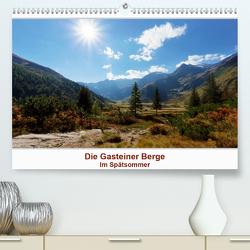 Die Gasteiner Berge – Im Spätsommer (Premium, hochwertiger DIN A2 Wandkalender 2021, Kunstdruck in Hochglanz) von Schade,  Teresa