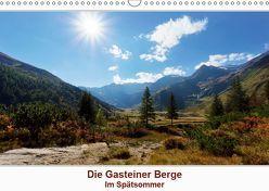 Die Gasteiner Berge – Im Spätsommer (Wandkalender 2019 DIN A3 quer) von Schade,  Teresa