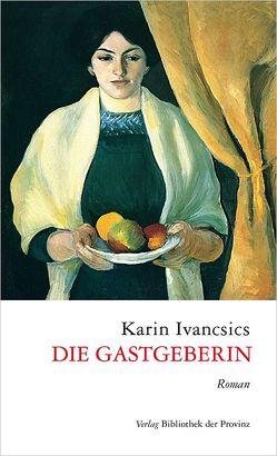 Die Gastgeberin von Ivancsics,  Karin