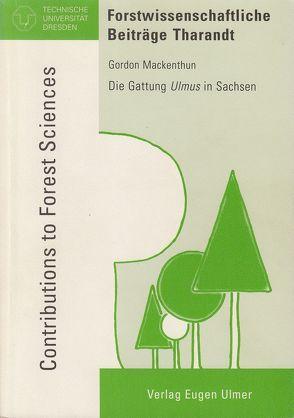 Die Gattung Ulmus in Sachsen von Mackenthun,  Gordon