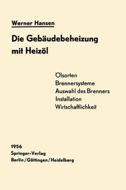 Die Gebäudebeheizung mit Heizöl von Hansen,  Werner