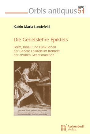 Die Gebetslehre Epiktets von Landefeld,  Katrin