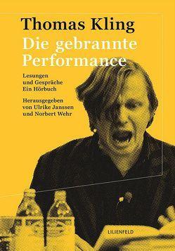 Die gebrannte Performance von Janssen,  Ulrike, Kling,  Thomas, Wehr,  Norbert