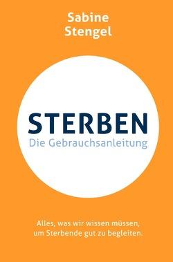 Die Gebrauchsanleitung / Sterben. Die Gebrauchsanleitung von Stengel,  Sabine