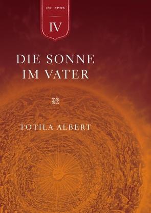 Die Geburt aus dem Ich  Teil 4 – Die Sonne im Vater von Albert,  Totila, Elsaesser,  Sebastian, Naranjo,  Claudio