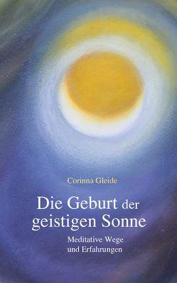 Die Geburt der geistigen Sonne von Gleide,  Corinna