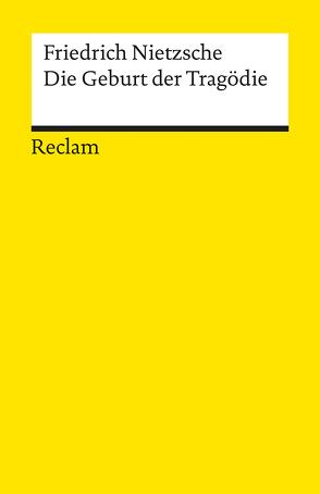 Die Geburt der Tragödie. Oder: Griechenthum und Pessimismus von Nietzsche,  Friedrich, Wohlfart,  Günter