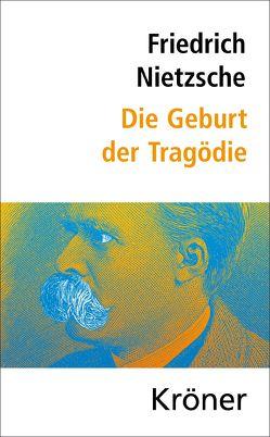 Die Geburt der Tragödie von Greiner,  Bernhard, Nietzsche,  Friedrich