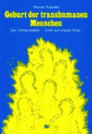 Die Geburt der Transhumanen Menschen von ITV Verwaltungs GmbH, Püschel,  Rainer