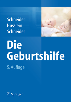 Die Geburtshilfe von Husslein,  Peter, Schneider,  Henning, Schneider,  Karl-Theo M.