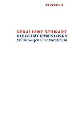 Die Gedächtnislosen von Ruzicska,  Christian, Schwarz,  Géraldine