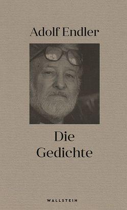 Die Gedichte von Endler,  Adolf, Gillet,  Robert, Köhler,  Astrid