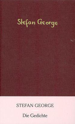 Die Gedichte sowie Tage und Taten von George,  Stefan