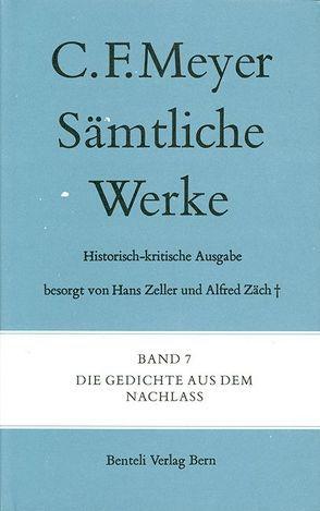 Die Gedichte aus dem Nachlass von Meyer,  C F, Meyer,  Conrad Ferdinand, Zeller,  Hans
