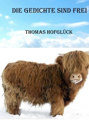 Die Gedichte sind frei von Hofglück,  Thomas