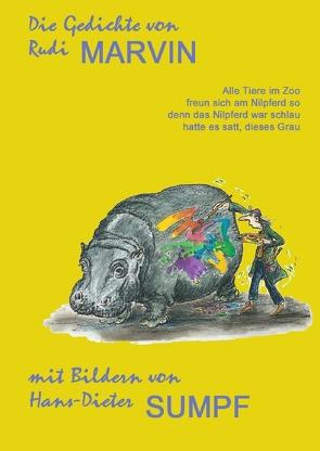 Die Gedichte von Rudi Marvin mit Bildern von Hans-Dieter Sumpf von Marvin,  Rudi