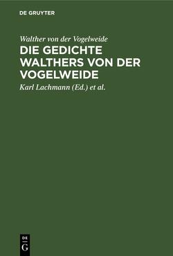 Die Gedichte Walthers von der Vogelweide von Kraus,  Carl v., Lachmann,  Karl, Vogelweide,  Walther von der