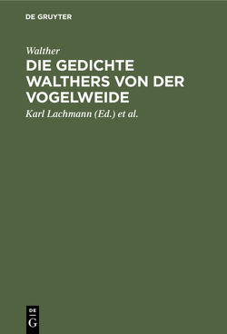 Die Gedichte Walthers von der Vogelweide von Kraus,  Carl, Lachmann,  Karl, Walther