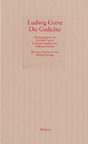 Die Gedichte von Greve,  Ludwig, Hartung,  Harald, Pfäfflin,  Waltraud, Tgahrt,  Reinhard
