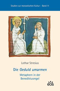 Die Geduld umarmen von Stresius,  Lothar