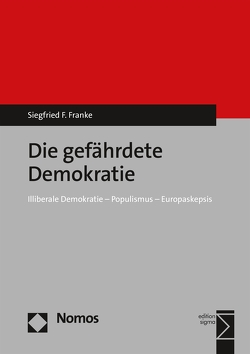 Die gefährdete Demokratie von Franke,  Siegfried F