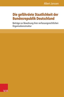 Die gefährdete Staatlichkeit der Bundesrepublik Deutschland von Janssen,  Albert, Meder,  Stephan