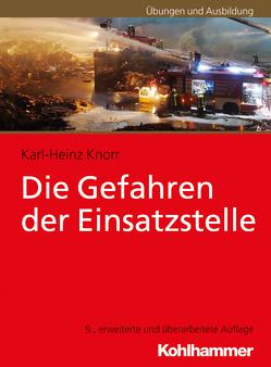 Die Gefahren der Einsatzstelle von Knorr,  Karl-Heinz