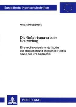 Die Gefahrtragung beim Kaufvertrag von Ewert,  Anja Nikola