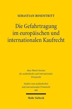 Die Gefahrtragung im europäischen und internationalen Kaufrecht von Rosentritt,  Sebastian
