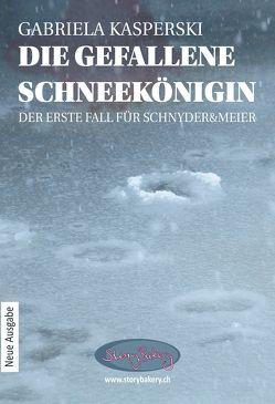 Die gefallene Schneekönigin – Der erste Fall für Schnyder&Meier von Kasperski,  Gabriela