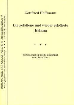 Die gefallene und wieder erhöhte Eviana von Hoffmann,  Gottfried, Roloff,  Hans G, Wels,  Ulrike