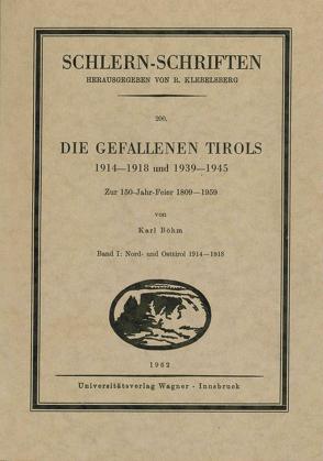 Die Gefallenen Tirols 1914-1918 und 1939-1945 von Boehm,  Karl