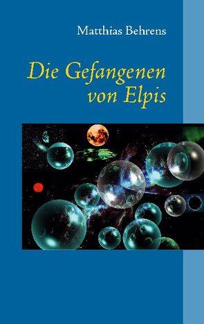 Die Gefangenen von Elpis von Behrens,  Matthias