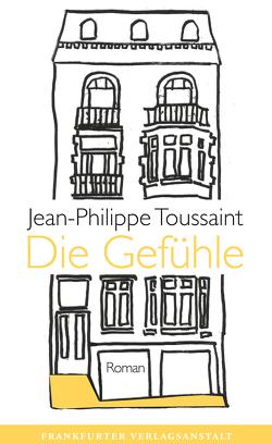Die Gefühle von Toussaint,  Jean-Philippe, Unseld,  Joachim