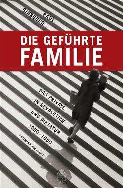 Die geführte Familie von Ginsborg,  Paul, Held,  Ursula, Juraschitz,  Norbert, Schlatterer,  Heike