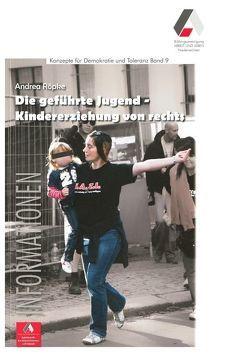 Die geführte Jugend – Kindererziehung von rechts von Röpke,  Andrea