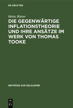 Die gegenwärtige Inflationstheorie und ihre Ansätze im Werk von Thomas Tooke von Rieter,  Heinz