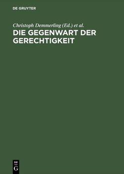 Die Gegenwart der Gerechtigkeit von Demmerling,  Christoph, Rentsch,  Thomas