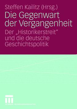 Die Gegenwart der Vergangenheit von Kailitz,  Steffen