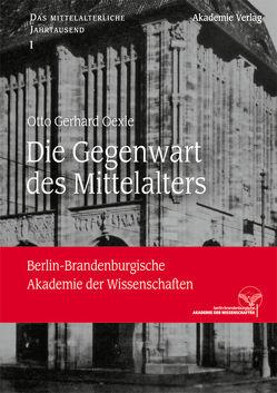 Die Gegenwart des Mittelalters von Oexle,  Otto Gerhard