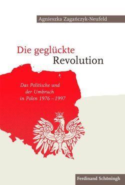 Die geglückte Revolution von Zagańczyk-Neufeld,  Agnieszka