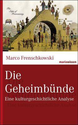 Die Geheimbünde von Frenschkowski,  Marco