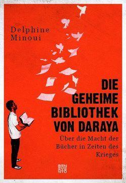 Die geheime Bibliothek von Daraya von Minoui,  Delphine