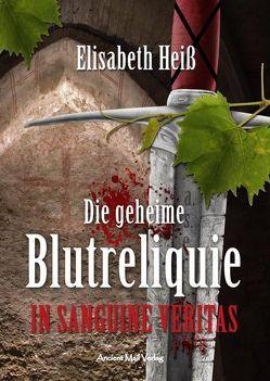 Die geheime Blutreliquie von Heiss,  Elisabeth