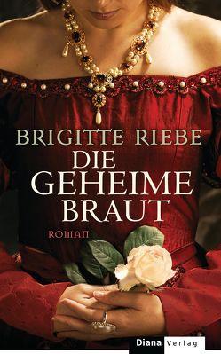 Die geheime Braut von Riebe,  Brigitte