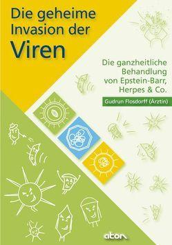 Die geheime Invasion der Viren von Flosdorff,  Gudrun
