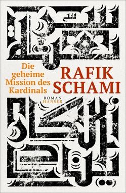 Die geheime Mission des Kardinals von Schami,  Rafik