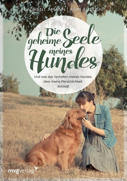 Die geheime Seele meines Hundes von Aliloski,  Asim, Amann,  Laurent