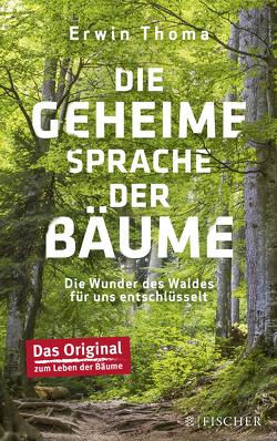 Die geheime Sprache der Bäume von Thoma,  Erwin